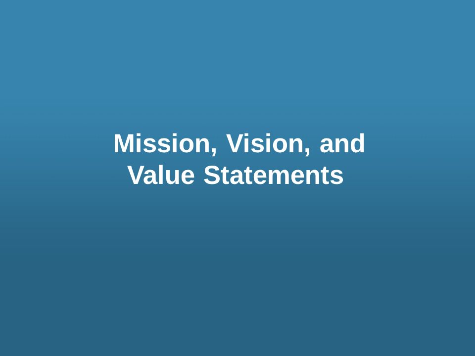Mission, Vision, and Value Statements