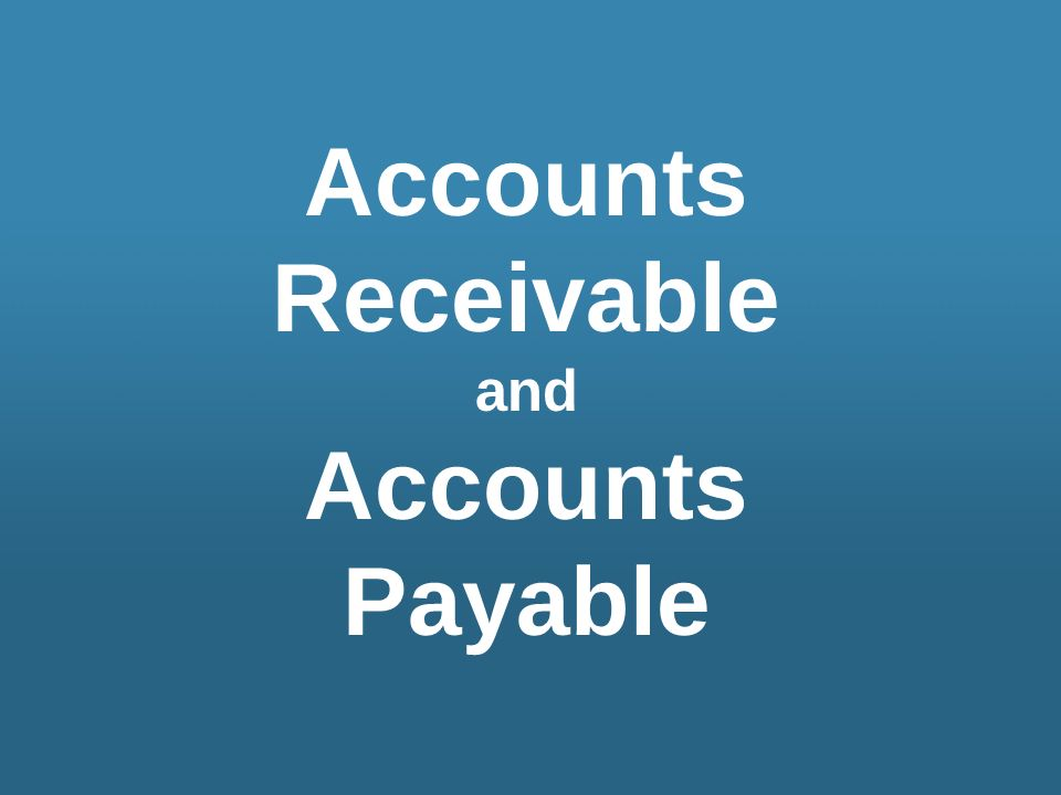 Accounts Receivable Accounts Payable