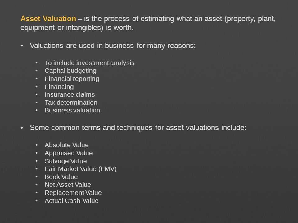 Valuations are used in business for many reasons: