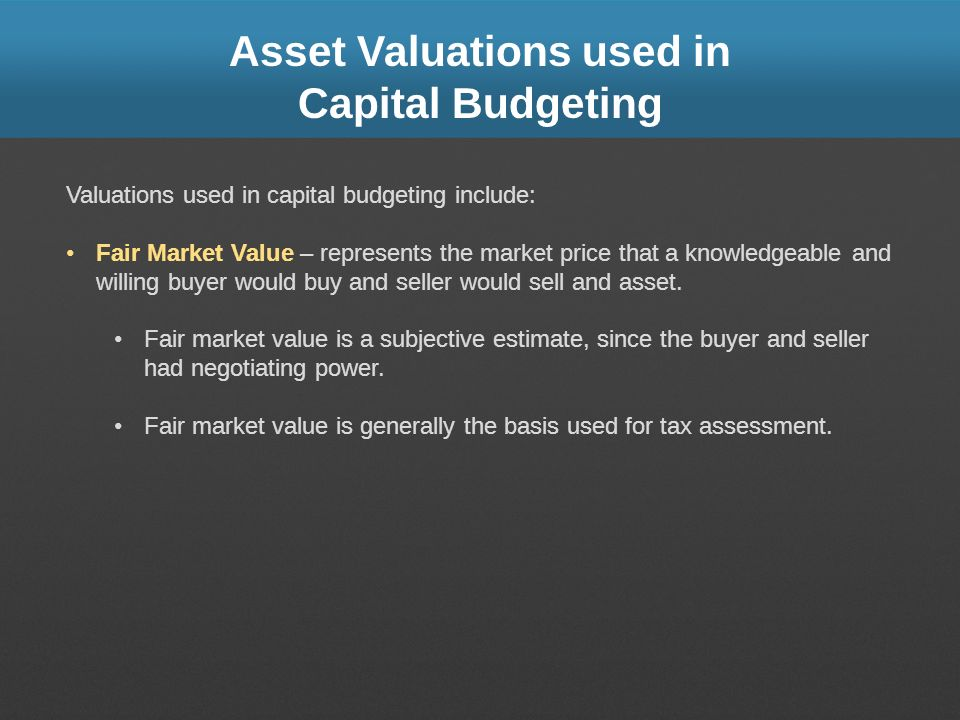 Asset Valuations used in Capital Budgeting