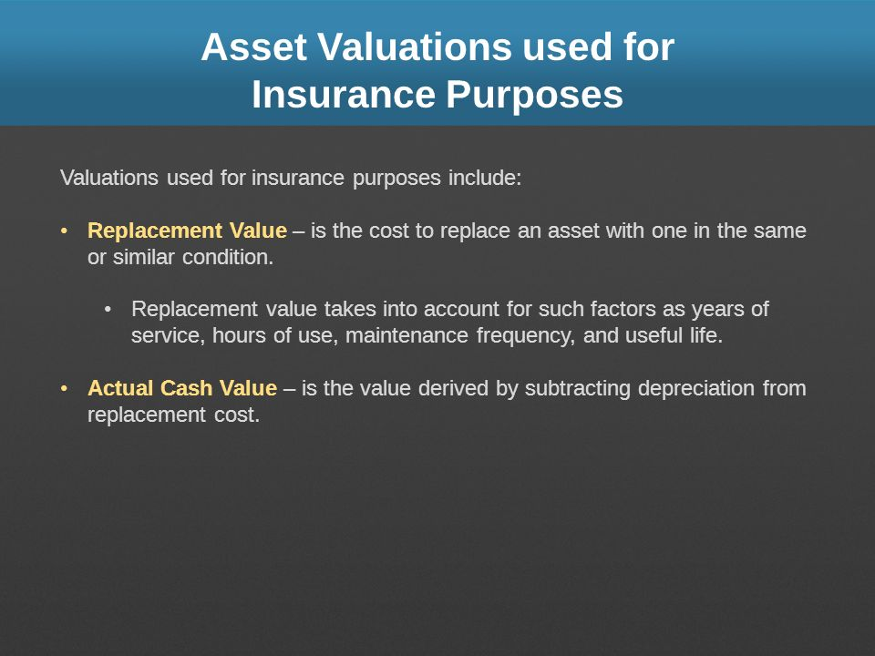 Asset Valuations used for Insurance Purposes
