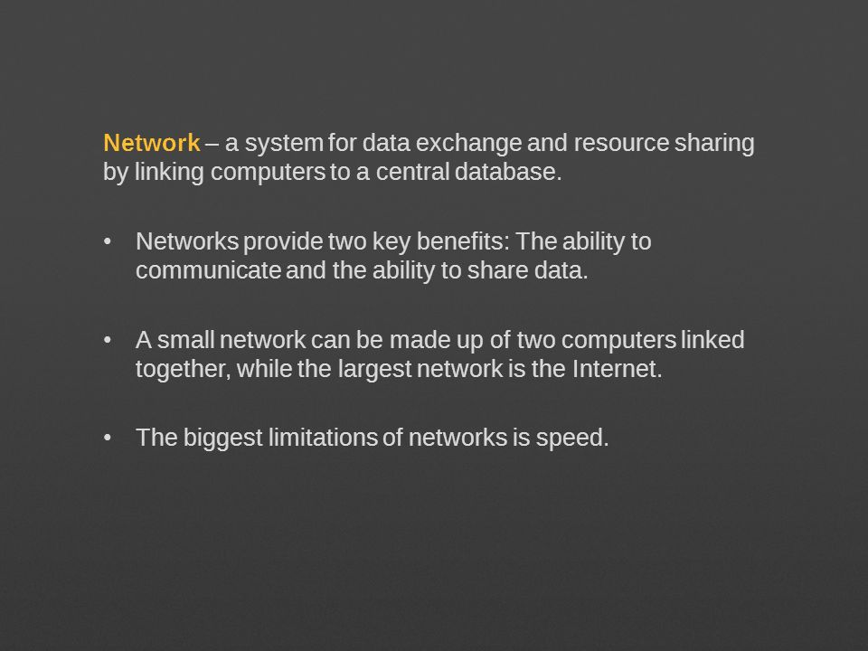 Network – a system for data exchange and resource sharing by linking computers to a central database.