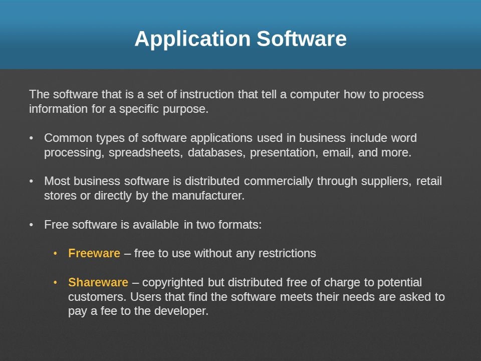 Application Software The software that is a set of instruction that tell a computer how to process information for a specific purpose.