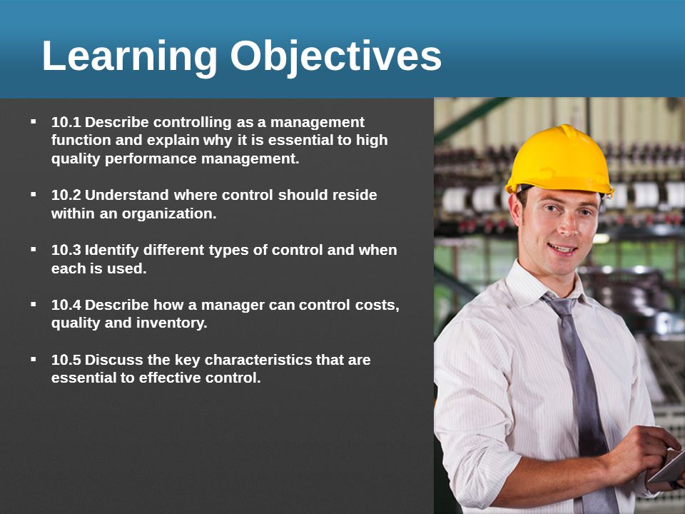 Learning Objectives 10.1 Describe controlling as a management function and explain why it is essential to high quality performance management.