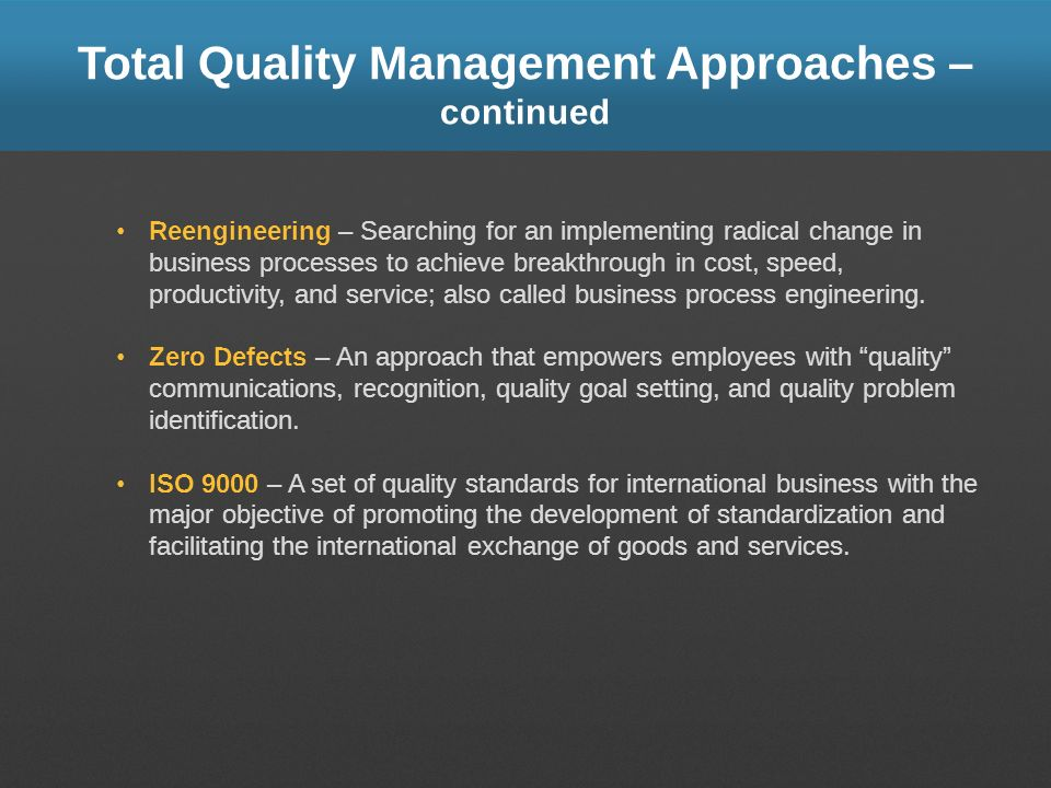 Total Quality Management Approaches – continued