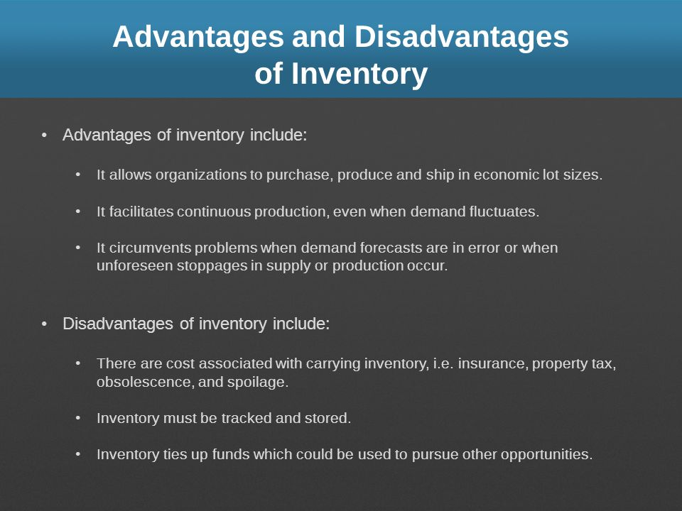 Advantages and Disadvantages of Inventory