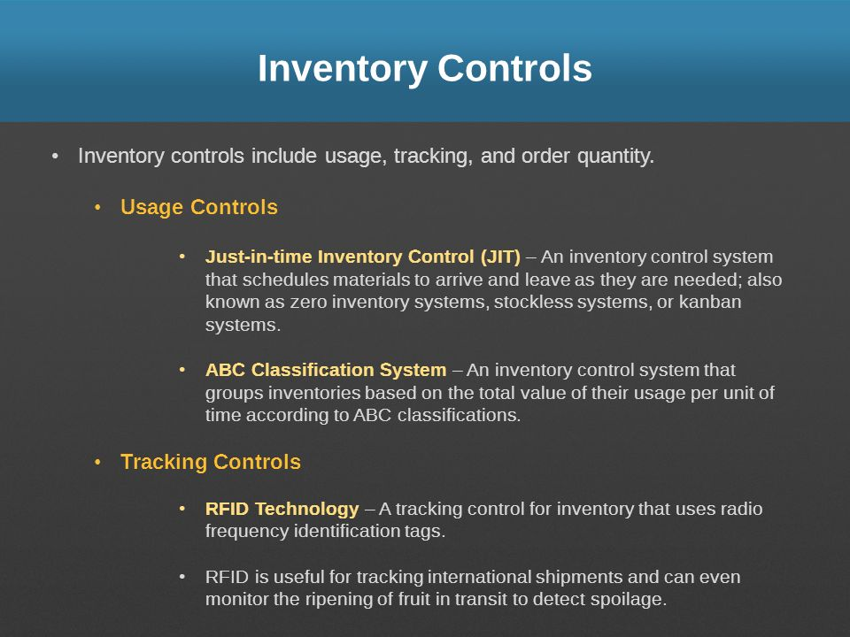 Inventory Controls Inventory controls include usage, tracking, and order quantity. Usage Controls.