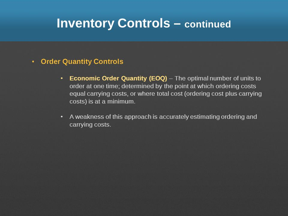 Inventory Controls – continued