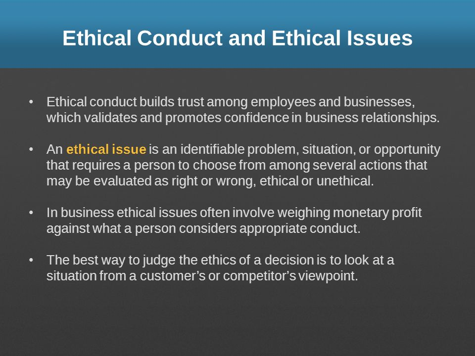 Ethical Conduct and Ethical Issues