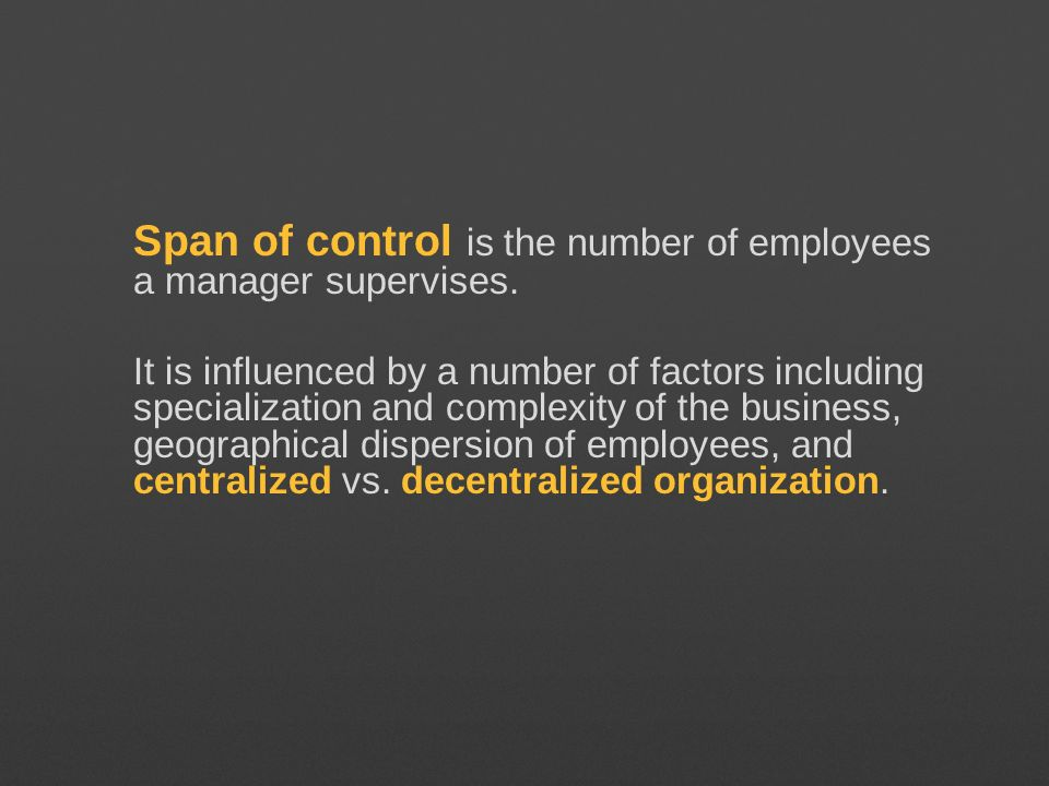 Span of control is the number of employees a manager supervises.