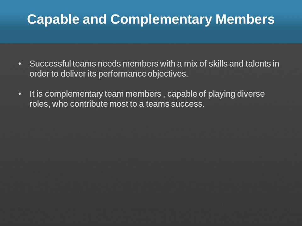 Capable and Complementary Members