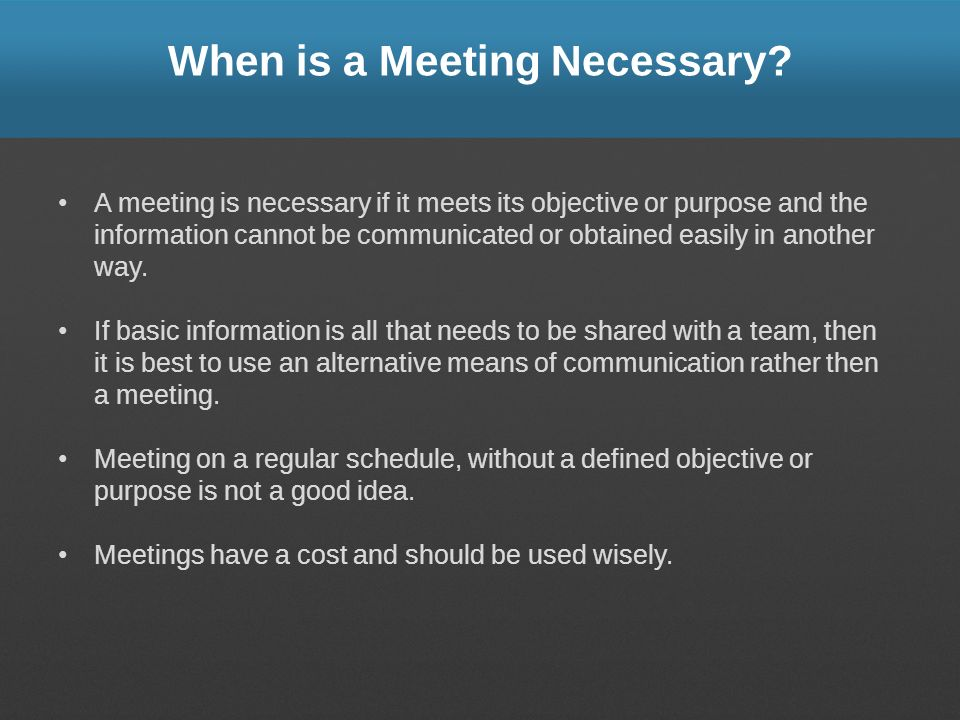 When is a Meeting Necessary