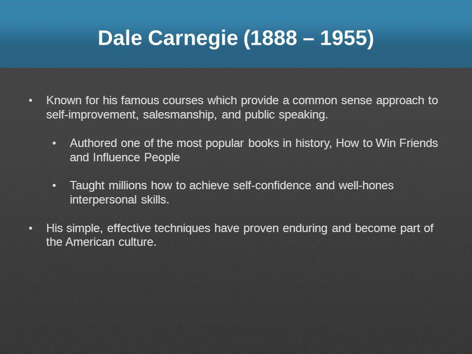 Dale Carnegie (1888 – 1955)