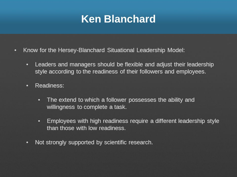 Ken Blanchard Know for the Hersey-Blanchard Situational Leadership Model: