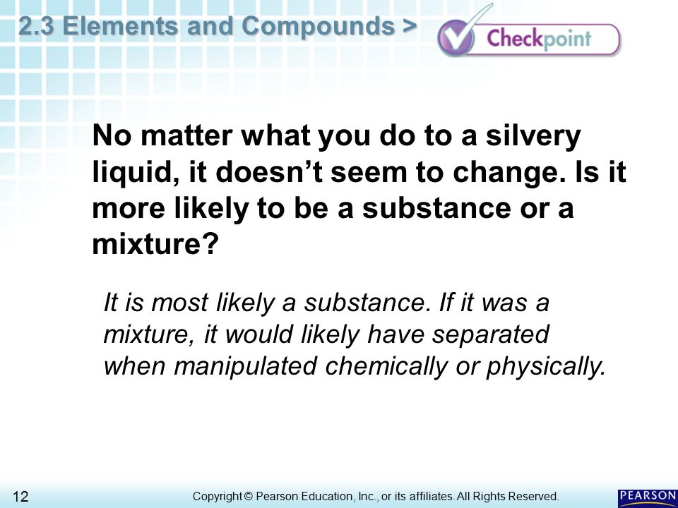 No matter what you do to a silvery liquid, it doesn't seem to change