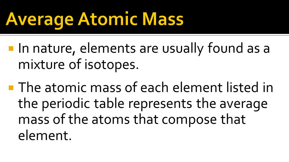 on the periodic table how is atomic mass represented images chapter 4 atoms and elements ppt - On The Periodic Table What Does The Atomic Mass Represent