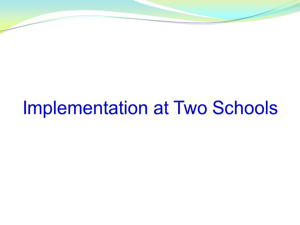 Implementation at Two Schools