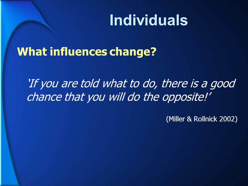 Individuals What influences change