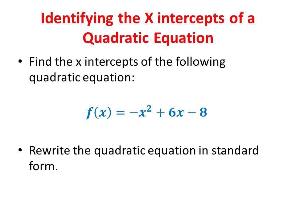 Identifying the X intercepts of a Quadratic Equation