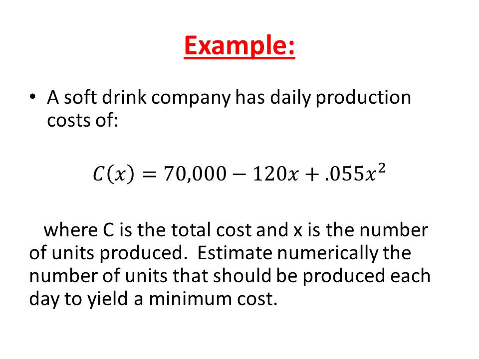 Example: A soft drink company has daily production costs of: