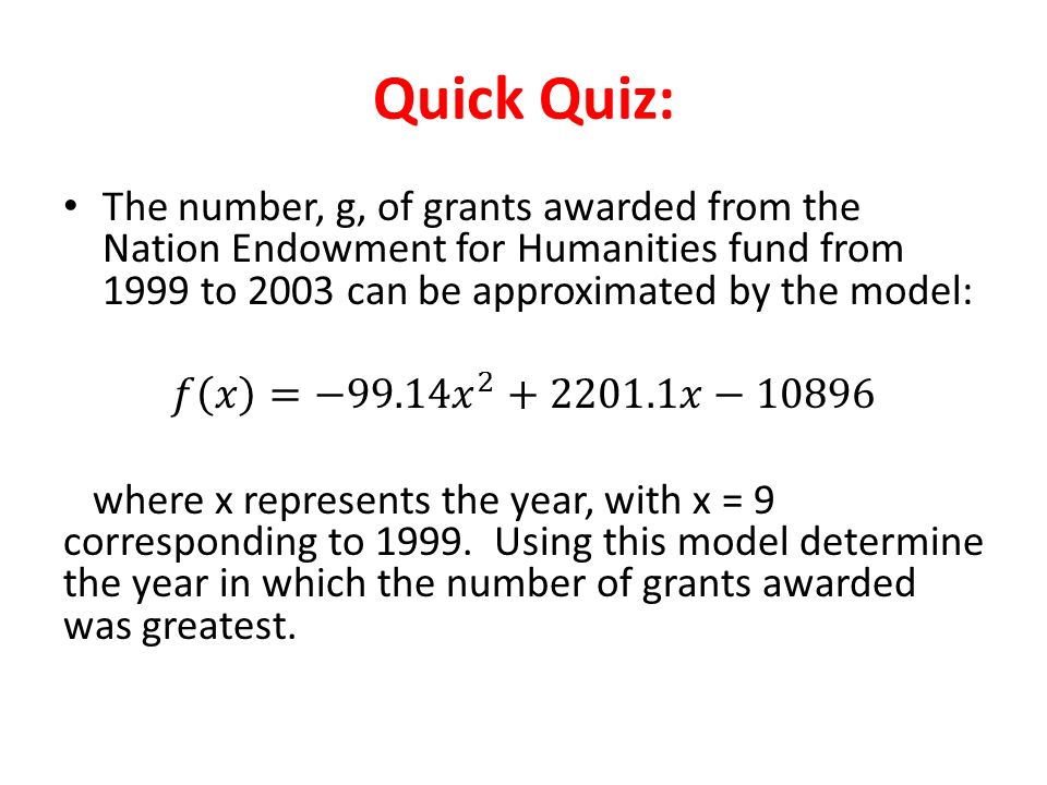 Quick Quiz: The number, g, of grants awarded from the Nation Endowment for Humanities fund from 1999 to 2003 can be approximated by the model:
