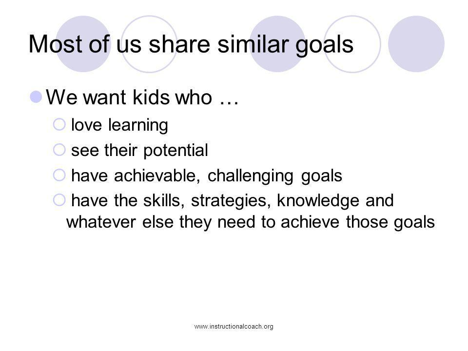 Most of us share similar goals