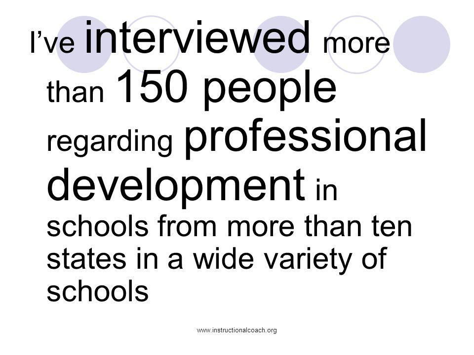 I've interviewed more than 150 people regarding professional development in schools from more than ten states in a wide variety of schools