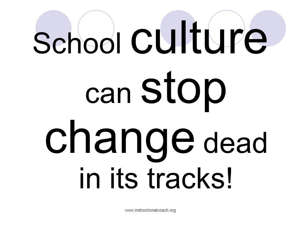 School culture can stop change dead in its tracks!