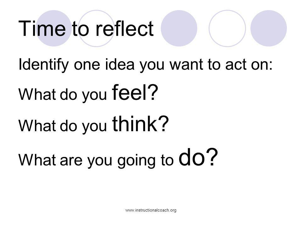 Time to reflect Identify one idea you want to act on: