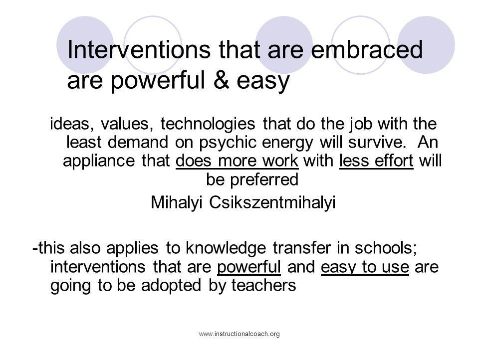 Interventions that are embraced are powerful & easy