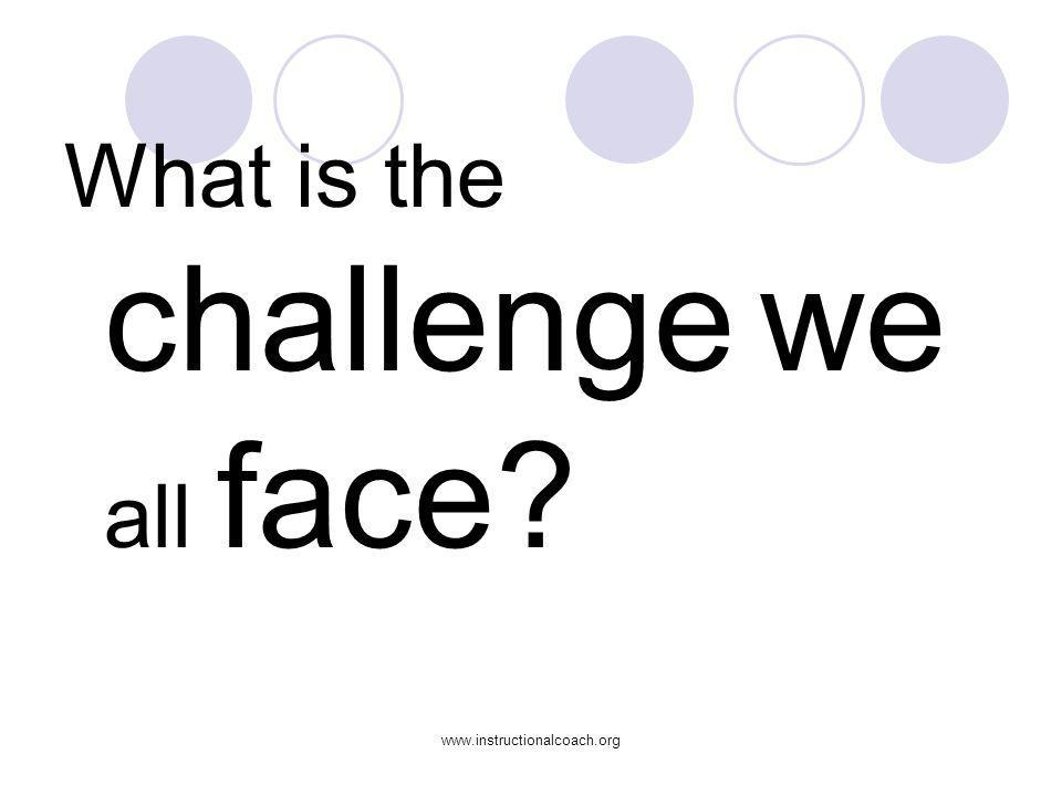 What is the challenge we all face