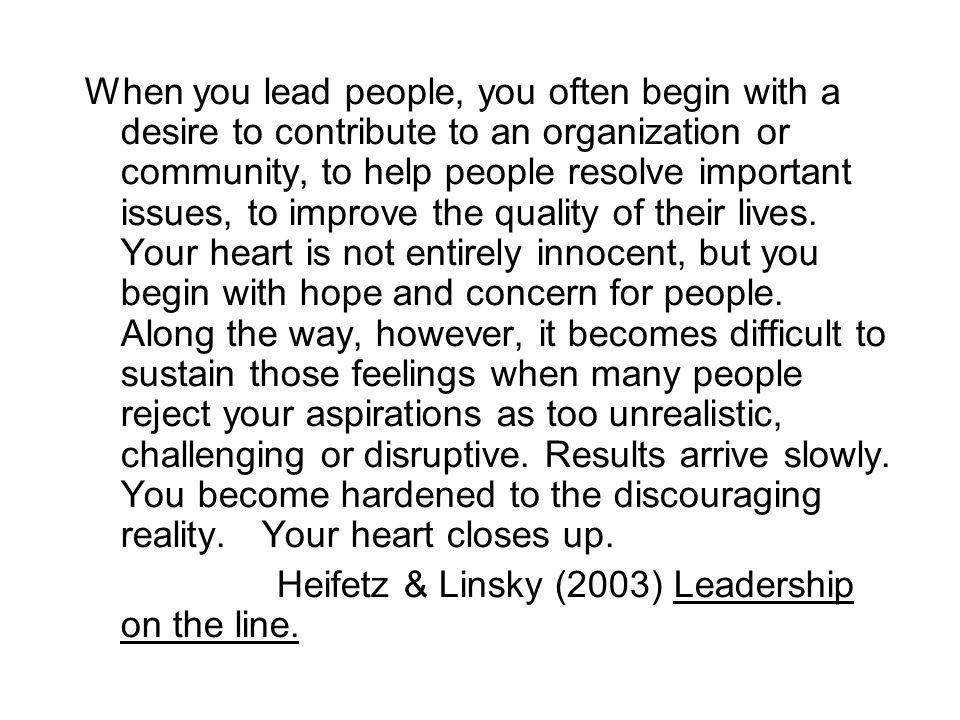 Heifetz & Linsky (2003) Leadership on the line.