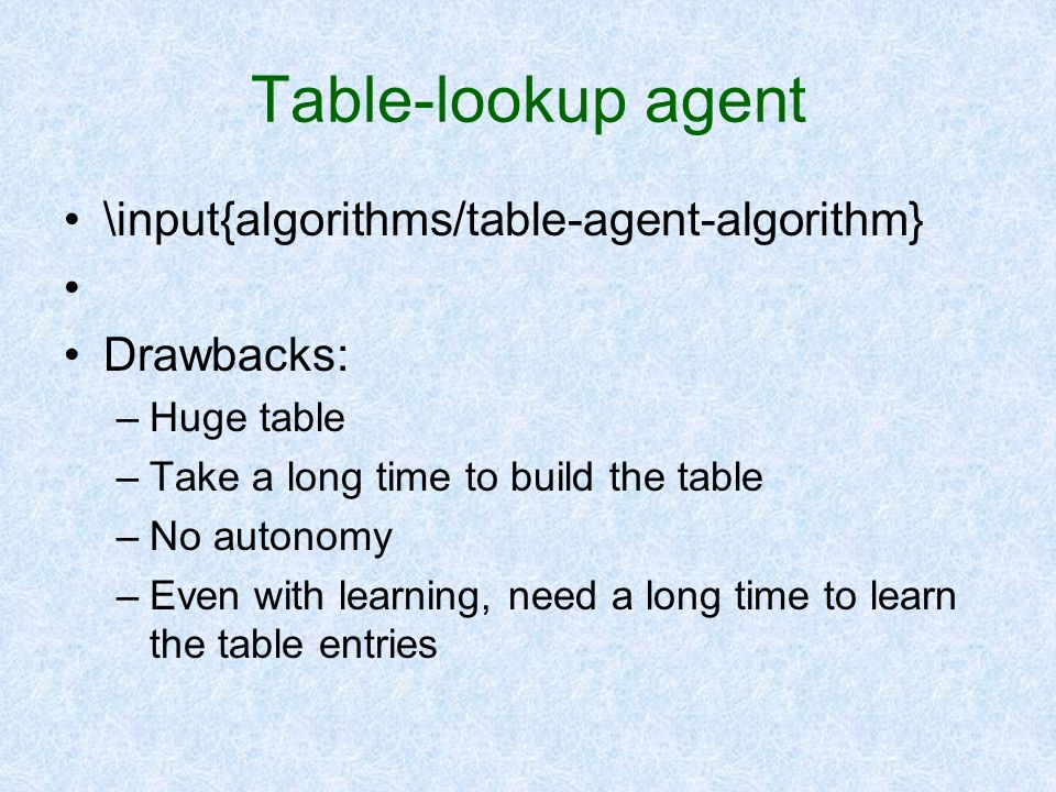 Table-lookup agent \input{algorithms/table-agent-algorithm} Drawbacks: