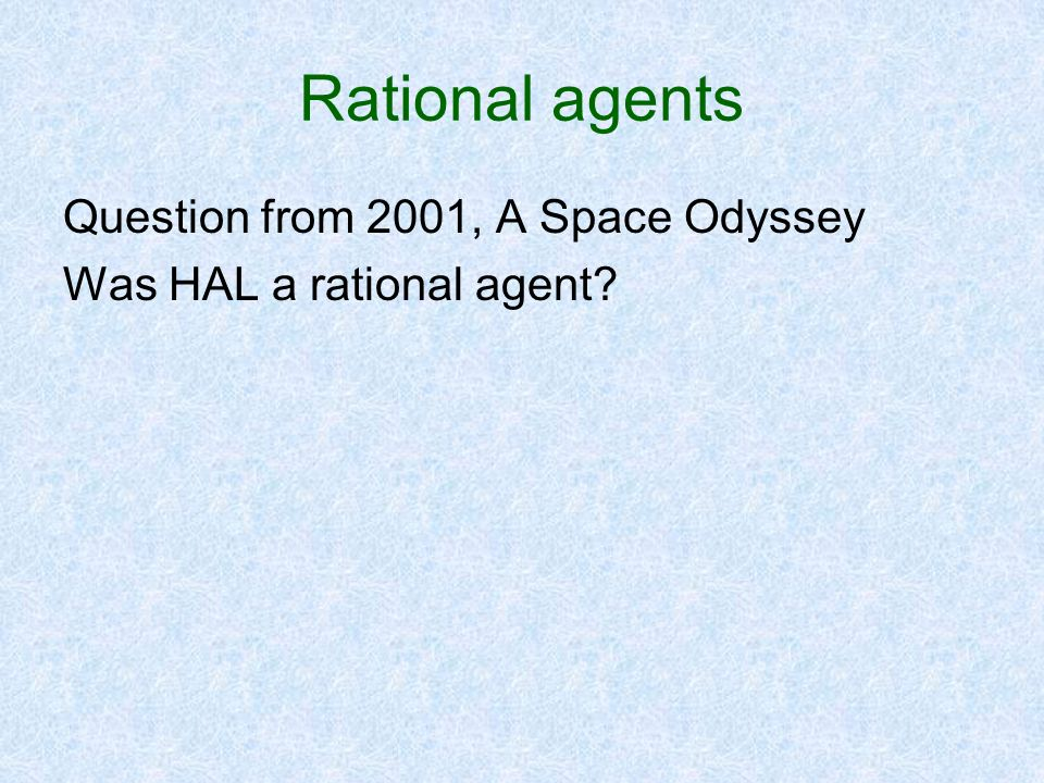 Rational agents Question from 2001, A Space Odyssey
