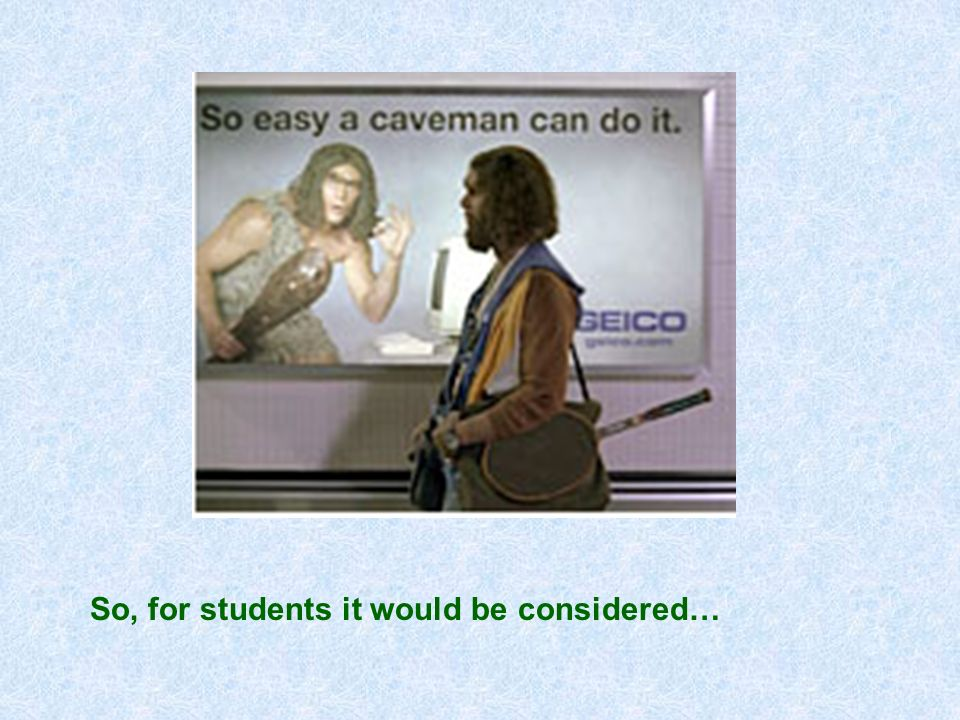 So, for students it would be considered…