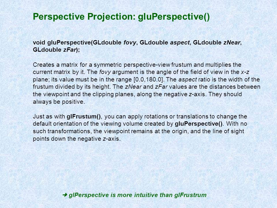  glPerspective is more intuitive than glFrustrum