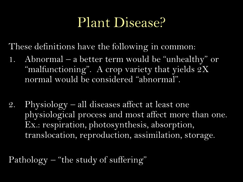 Plant Disease These definitions have the following in common: