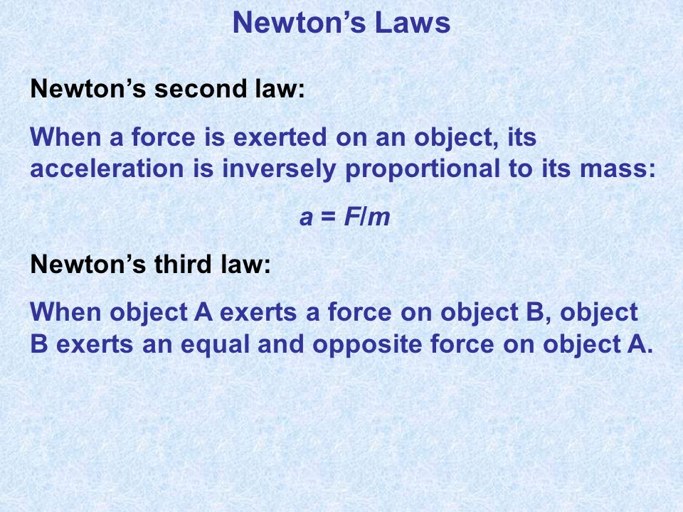 Newton's Laws Newton's second law: