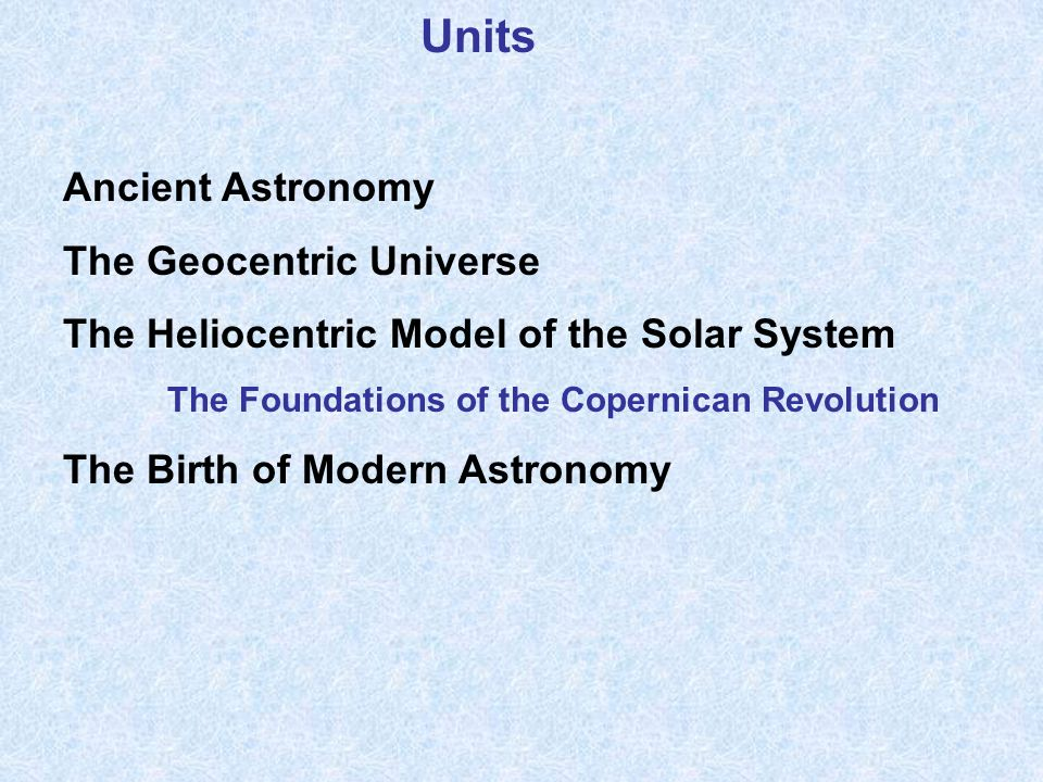 Units Ancient Astronomy The Geocentric Universe