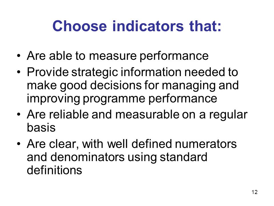 Choose indicators that: