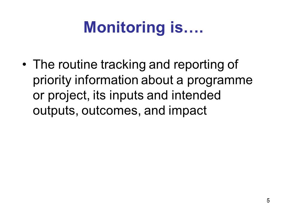 Monitoring is….