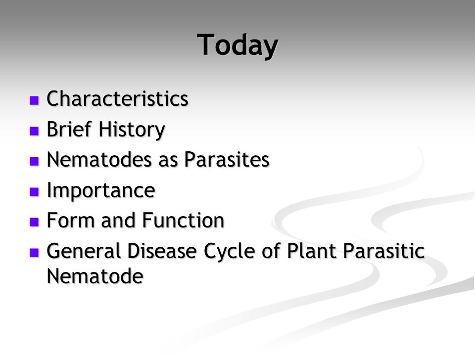 Today Characteristics Brief History Nematodes as Parasites Importance