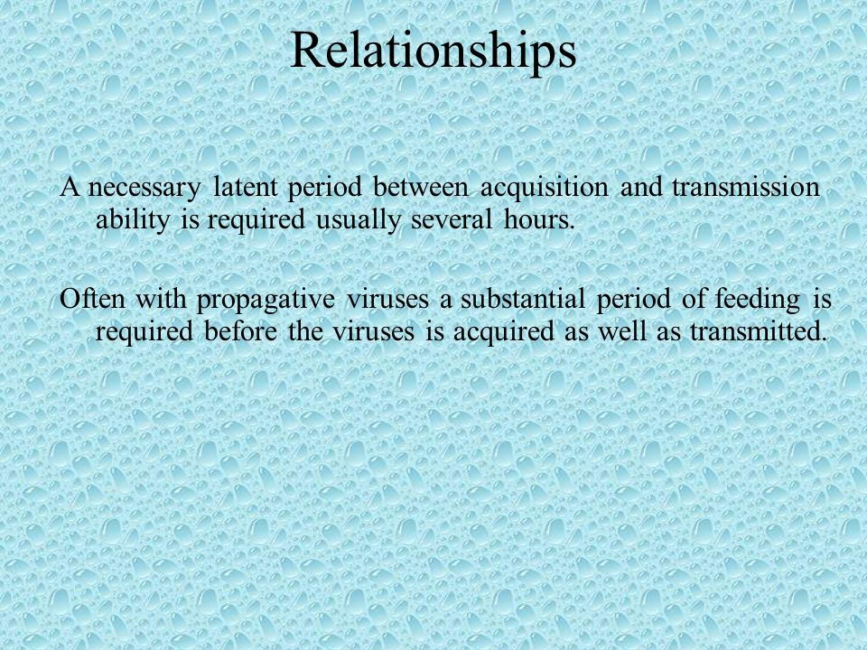 Relationships A necessary latent period between acquisition and transmission ability is required usually several hours.