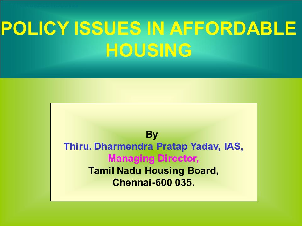 POLICY ISSUES IN AFFORDABLE HOUSING