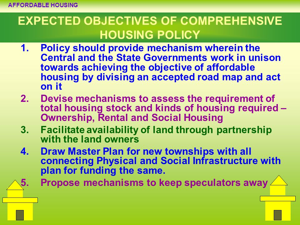 EXPECTED OBJECTIVES OF COMPREHENSIVE HOUSING POLICY