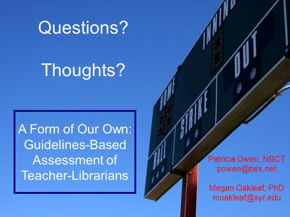 Patricia Owen, NBCT powen@bex.net Megan Oakleaf, PhD moakleaf@syr.edu