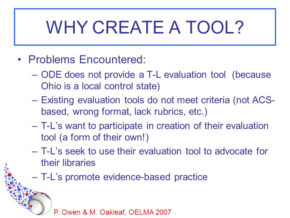 WHY CREATE A TOOL Problems Encountered:
