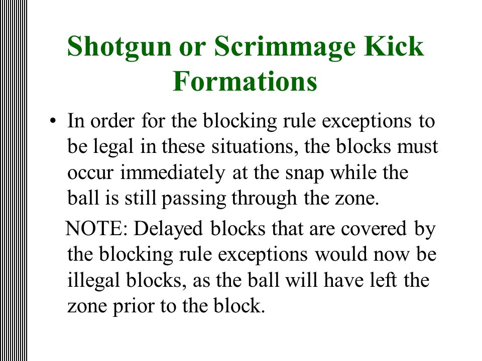 Shotgun or Scrimmage Kick Formations