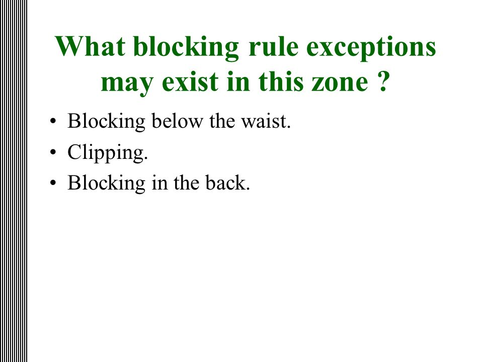 What blocking rule exceptions may exist in this zone