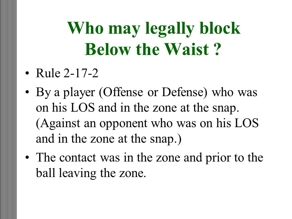 Who may legally block Below the Waist